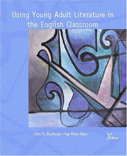 9780130264558: Using Young Adult Literature in the English Classroom (3rd Edition)