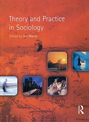 Theory and Practice in Sociology: Marsh, Ian