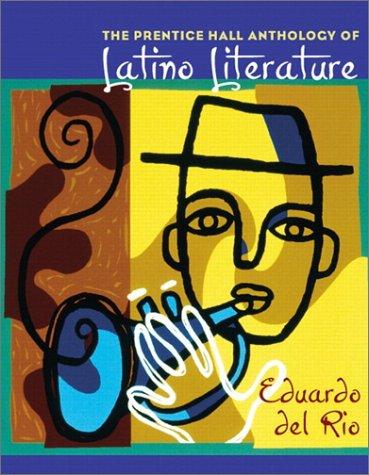 The Prentice Hall Anthology of Latino Literature: del Rio, Eduardo