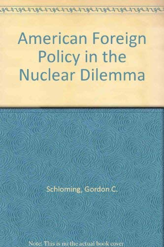 9780130267252: American Foreign Policy and the Nuclear Dilemma