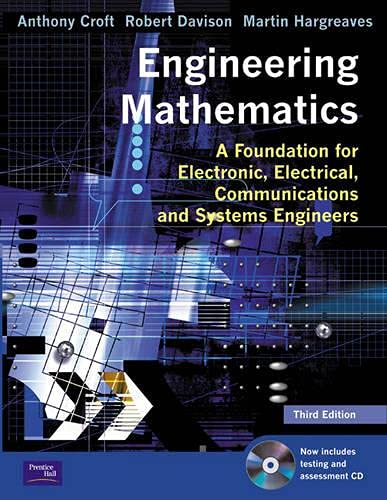 Engineering Mathematics: A Foundation for Electronic, Electrical,: Dr Anthony Croft,