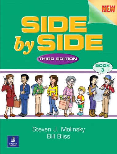 Side by Side: Student Book 3, Third Edition: Steven J. Molinsky; Bill Bliss; Molinsky; Bliss