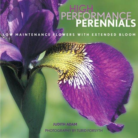 High Performance Perennials: Low Maintenance Flowers with: Judith Adam