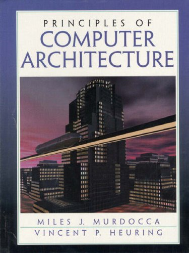 9780130270351: Principles of Computer Architecture