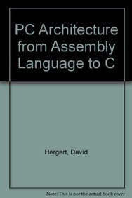 9780130271020: PC Architecture from Assembly Language to C