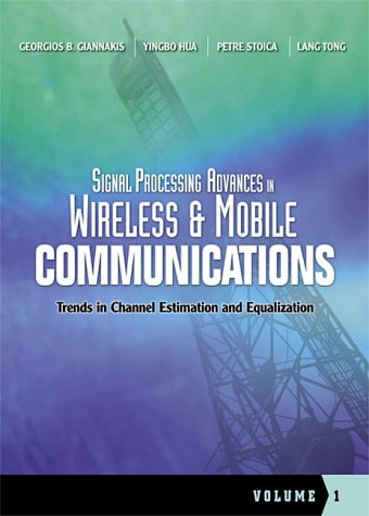 9780130271624: Signal Processing Advances in Wireless and Mobile Communications, Volume 1: Trends in Channel Estimation and Equalization