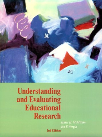 Understanding and Evaluating Educational Research (2nd Edition): James H. McMillan,