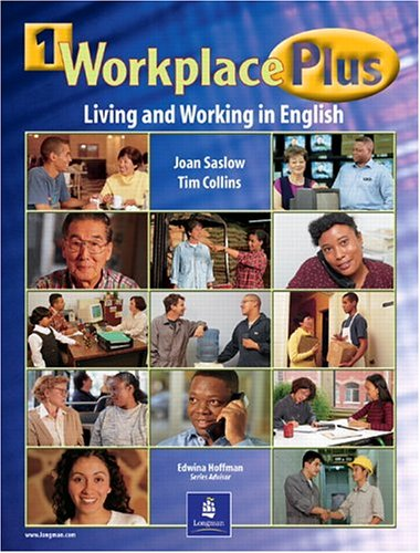 Workplace Plus 1 Student Book: Living and: Saslow, Joan M.;