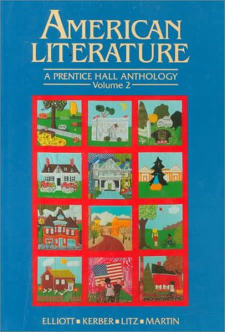 American Literature: A Prentice Hall Anthology, Volume II (9780130272690) by Emory Elliott; Linda K. Kerber; A. Walton Litz; Terence Martin