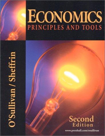 Economics: Principles and Tools (2nd Edition): Arthur O'Sullivan, Steven