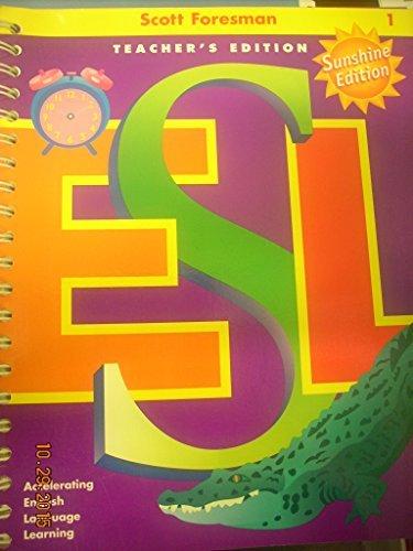 9780130274878: Scott Foresman ESL Sunshine Edition: Accelerating English Language Learning: Teacher's Edition