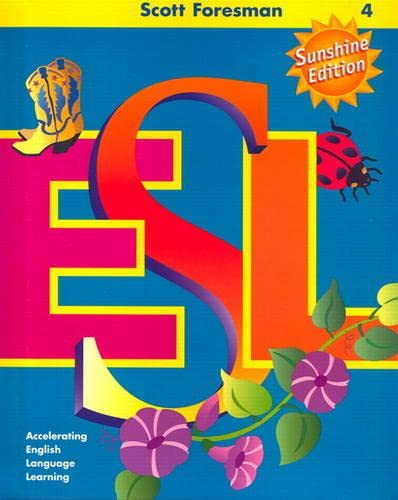 9780130274939: Scott Foresman ESL Student Book, Grade 4: Accelerating English Language Learning (Sunshine Edition)