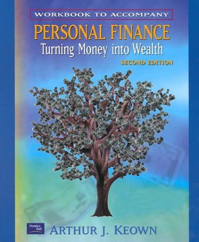 9780130275592: Workbook to Accompany: Personal Finance Turning Money Into Wealth, 2nd Ed