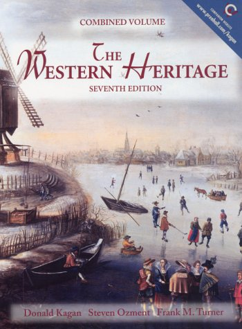 The Western Heritage (7th Edition): Kagan, Donald; Ozment, Steven E.; Turner, Frank M.