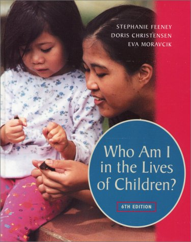Who Am I in the Lives of Children: An Introduction to Teaching Young Children
