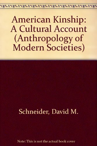 9780130278470: American Kinship: A Cultural Account (Anthropology of Modern Societies)