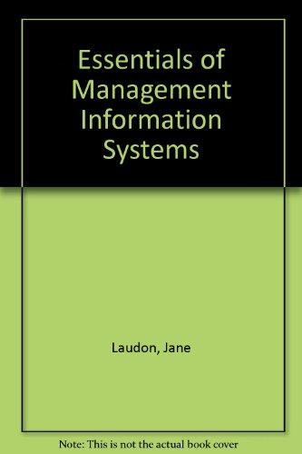 Essentials of Management Information Systems: Organization &: Laudon, Kenneth C.