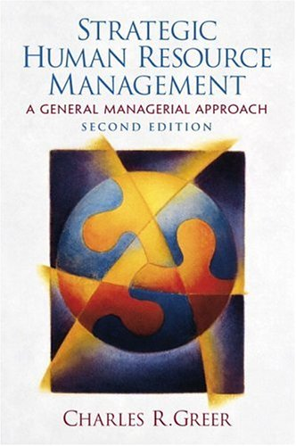 Strategic Human Resource Management: A General Managerial: Greer, Charles R.