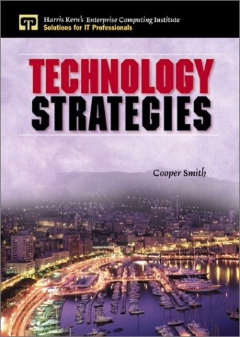 9780130279576: Technology Strategies (Harris Kern's Enterprise Computing Institute)