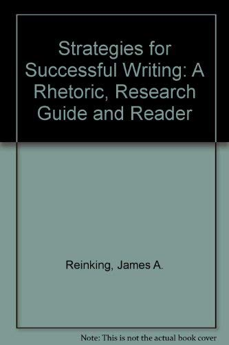 9780130279842: Strategies for Successful Writing: A Rhetoric, Research Guide and Reader