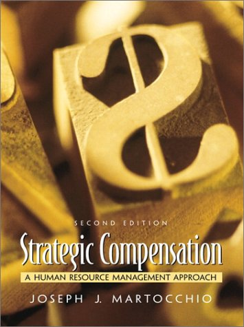 9780130280305: Strategic Compensation: A Human Resource Management Approach (2nd Edition)