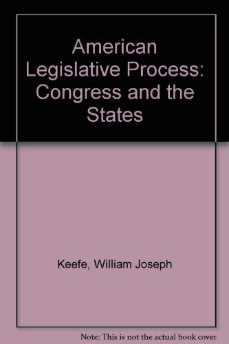 9780130280367: American Legislative Process: Congress and the States