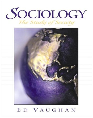 Sociology: The Study of Society: Ed Vaughan; C. Edwin Vaughan