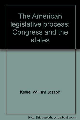 9780130280923: The American legislative process: Congress and the States