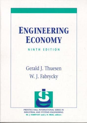 Engineering Economy (9th Edition): Gerald J. Thuesen,