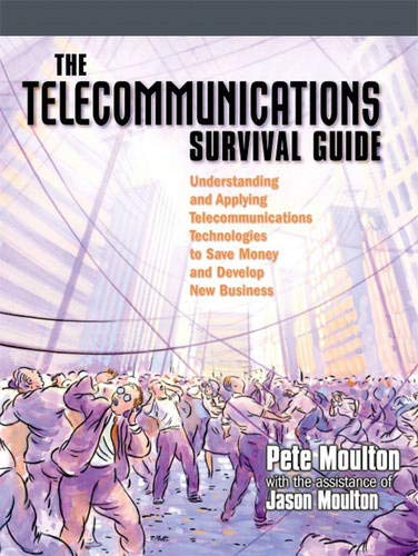9780130281364: The Telecommunications Survival Guide: Understanding and Applying Telecommunications Technologies to Save Money and Develop New Business