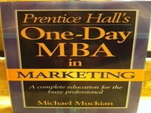 9780130281562: Prentice Hall's One-Day MBA in Marketing: A Complete Education for the Busy Professional