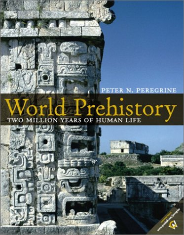9780130281722: World Prehistory: Two Million Years of Human Life