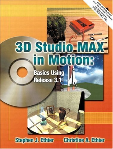 9780130281777: 3D Studio MAX in Motion: Basics Using Release 3.1