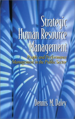 Strategic Human Resource Management: People and Performance: Dennis M. Daley
