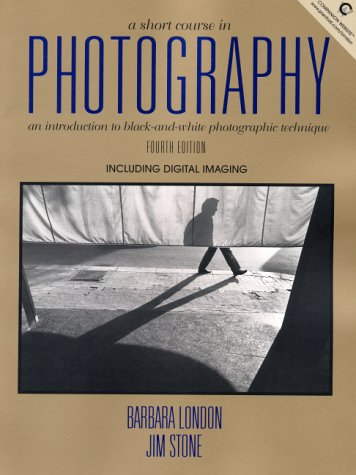 9780130283177: A Short Course in Photography: An Introduction to Black and White Photographic Technique (4th Edition)