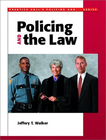 Policing and the Law: Jeffery T. Walker,