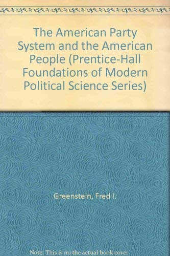 9780130284730: The American Party System and the American People (Prentice-Hall Foundations of Modern Political Science Series)