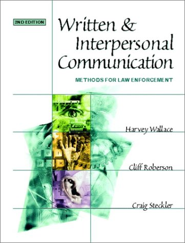 9780130284945: Written and Interpersonal Communication: Methods for Law Enforcement (2nd Edition)