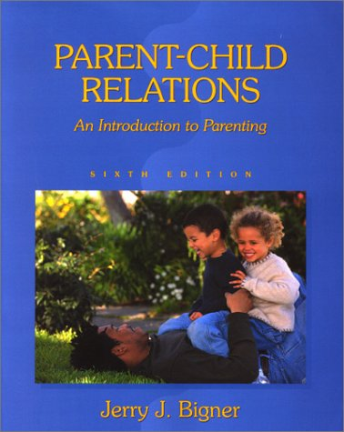 9780130284952: Parent-Child Relations: An Introduction to Parenting (6th Edition)
