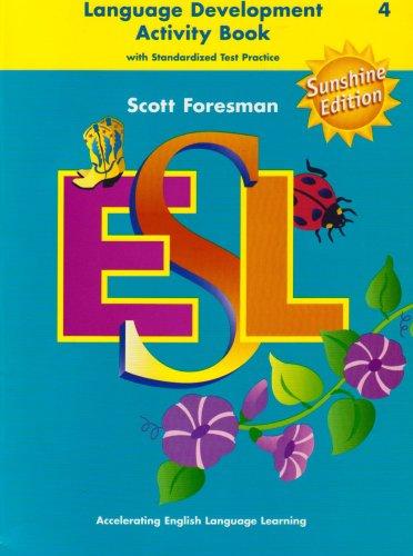 9780130285447: Scott Foresman ESL: Language Development Activity Book with Standardized Test Practice, Level 4, Sunshine Edition