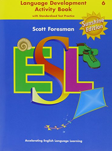 9780130285461: Scott Foresman ESL, Grade 6: Language Development Activity Book with Standardized Test Practice, Sunshine Edition