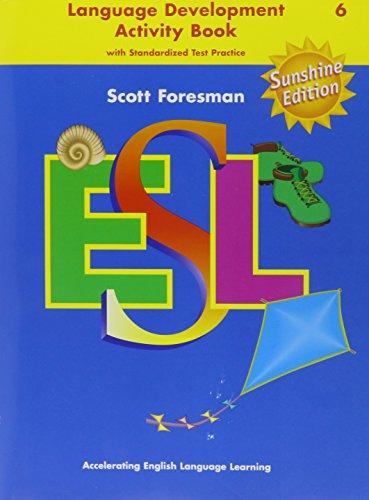 Scott Foresman ESL, Grade 6: Language Development: Anna Uhl Chamot,