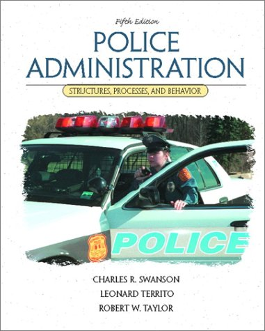 9780130285737: Police Administration: Structures, Processes, and Behavior (5th Edition)