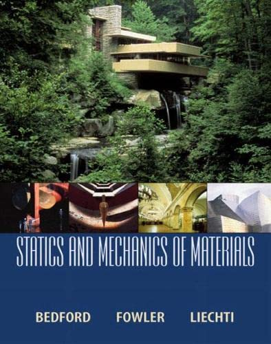 Statics and Mechanics of Materials: Bedford, Anthony M.; Liechti, Kenneth M.; Fowler, Wallace