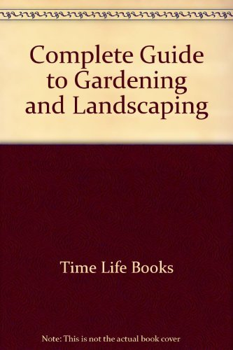 9780130286147: Complete guide to gardening and landscaping