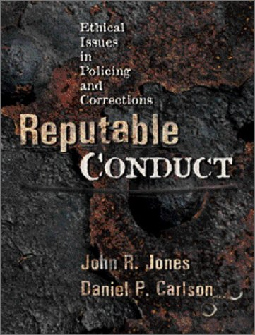 9780130286208: Reputable Conduct: Ethical Issues in Policing and Corrections