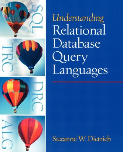 Understanding Relational Database Query Languages: Suzanne W Dietrich
