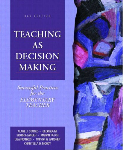 9780130286833: Teaching as Decision Making: Successful Practices for the Elementary Teacher