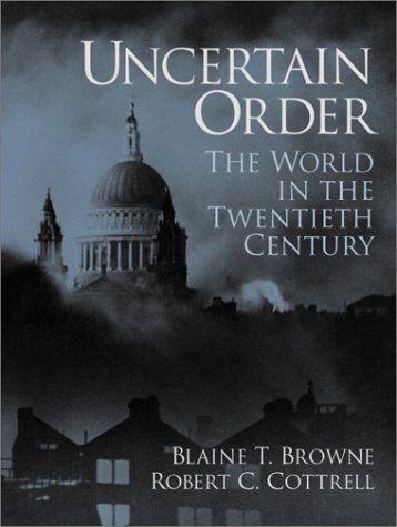 Uncertain Order : The World in the: Robert C. Cottrell;