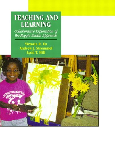 9780130287830: Teaching and Learning: Collaborative Exploration of the Reggio Emilia Approach
